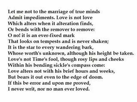 let me not to the marriage Let me not to the marriage of true minds let me not to the marriage of true minds song and movies theme it defines love the poet view on what love is and is not.