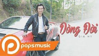 Bài hát: Dòng Đời Ca sĩ: Gia Hy POPS Music - Kênh âm nhạc trực tuyến hàng đầu Việt Nam. Follow POPS Music: ♫ Subscribe:...