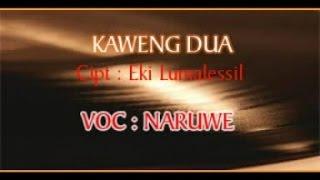 Naruwe - KAWENG DUA