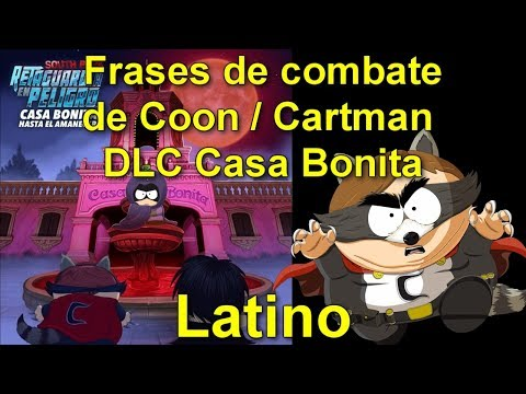 Frases bonitas - Frases de Cartman / Coon (combate) en South Park ReP: Casa Bonita DLC - Latino
