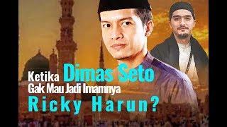 Video Dimas Seto Gak Mau Jadi Imamnya Ricky Harun? MP3, 3GP, MP4, WEBM, AVI, FLV April 2019