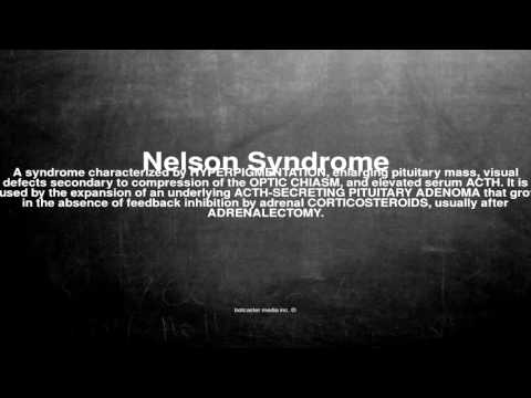 Medical vocabulary: What does Nelson Syndrome mean