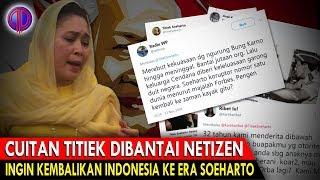 Video Cuitan Titiek 'Dib4nt4i' Netizen! Ingin Kembalikan Indonesia Ke Era Soeh4rto! MP3, 3GP, MP4, WEBM, AVI, FLV Juni 2019