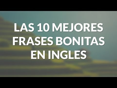Las 10 Mejores frases bonitas en ingles