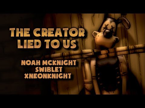 THE CREATOR LIED TO US (Bendy and the Ink Machine Song) - Noah McKnight, Swiblet, & MizzNeon [SFM]