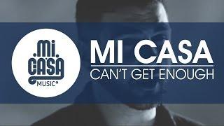 MI CASA - Can't Get Enough