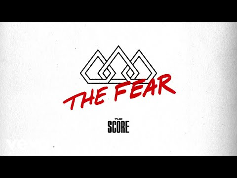 The Score - The Fear (Official Audio)
