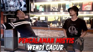 Video PENGALAMAN MISTIS WENDY CAGUR SANGAT MENEGANGKAN MP3, 3GP, MP4, WEBM, AVI, FLV Juli 2019