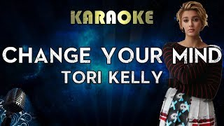 Tori Kelly - Change Your Mind (Karaoke Instrumental)