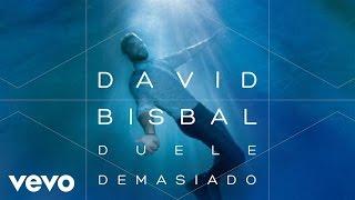 David Bisbal - Duele Demasiado (Audio)