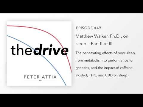 #49–Matt Walker, Ph.D., on Sleep (Part 3 of 3): Effects of poor sleep on metabolism & performance...
