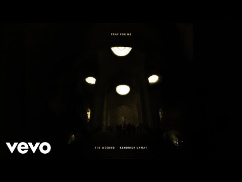 The Weeknd, Kendrick Lamar - Pray For Me (Audio) (видео)