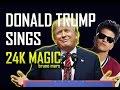 24K Magic - Bruno Mars | DONALD TRUMP COVER