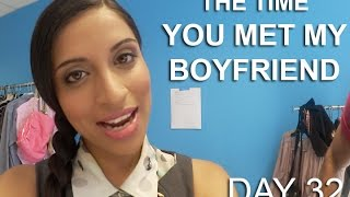 The Time You Met My Boyfriend (Day 32)
