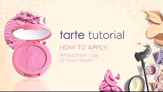 tarte tutorial: how to apply Amazonian clay 12-hour blush