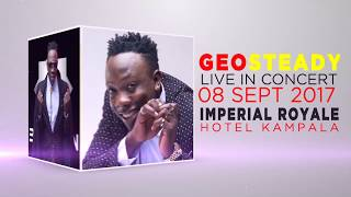 Official Advert #GeosteadyLive08thSept At Imperial Royale Hotel Kampala.