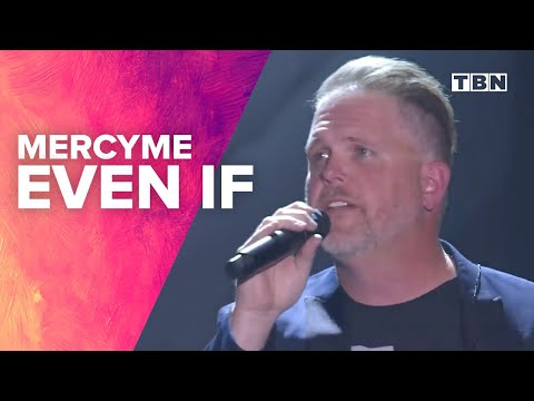 "MercyMe Performs ""Even If"" 