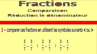 Maths 6ème - Fractions comparaison et réduction le dénominateur Exercice 1