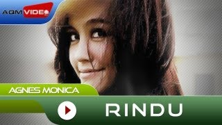 Video Agnes Monica - Rindu | Official Music Video MP3, 3GP, MP4, WEBM, AVI, FLV Oktober 2018