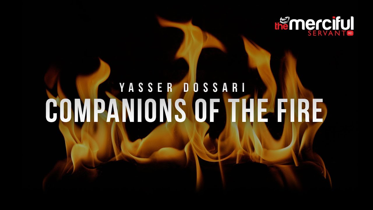 Companions of the Fire – Yasser al-Dossari – LightUponLight Official Promo