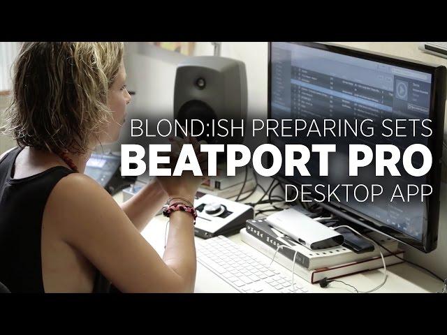 Blond:ish on Preparing DJ Sets with Beatport Pro