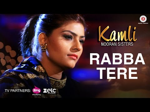 Rabba Tere - Music Video | Kamli | Nooran Sisters