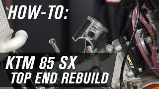 1. How To Rebuild The Top End On A KTM 85 SX
