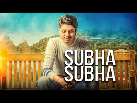 Subha Subha Songs mp3 download and Lyrics