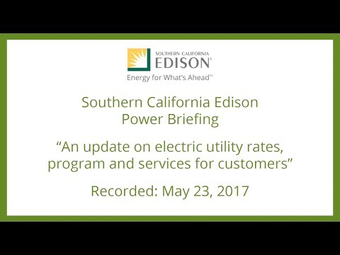 Southern California Edison's (SCE) Power Briefing: Tuesday, May 23, 2017