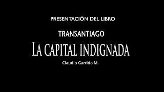 Presentación del libro Transantiago, la capital indignada