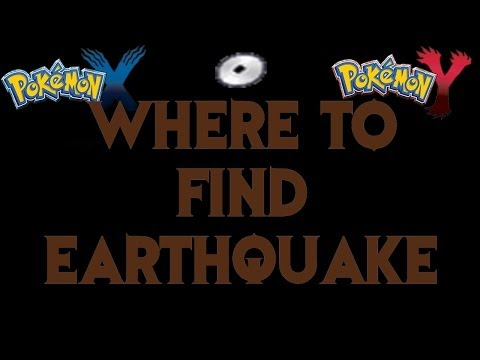 how to find earthquake in pokemon x