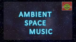 Ambient Space Music - Space Music for relaxing, sleeping. Atmospheric music
