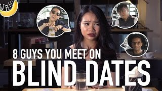 Video 8 Guys You Meet On Blind Dates MP3, 3GP, MP4, WEBM, AVI, FLV Juli 2018