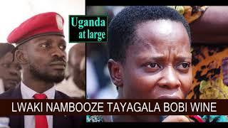 Lwaki Nambooze tayagala Bobi Wine?