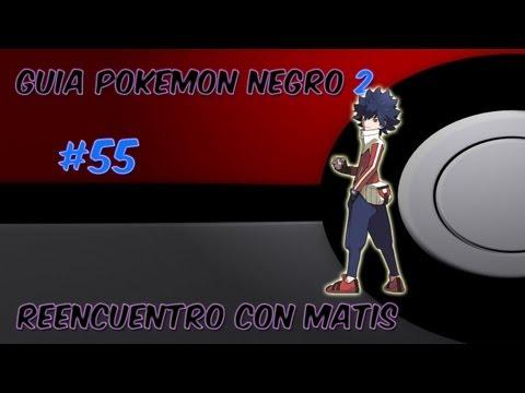 Guia pokemon Negro 2 Ep. 55 -