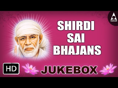 Shirdi Sai Bhajans Jukebox   Song Of Sri Shirdi Sai Baba   Devotional Songs