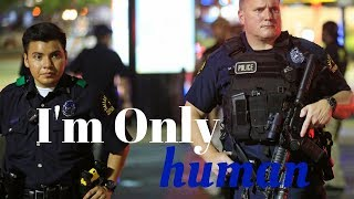 Video I'm Only Human : Police Motivation MP3, 3GP, MP4, WEBM, AVI, FLV Januari 2018
