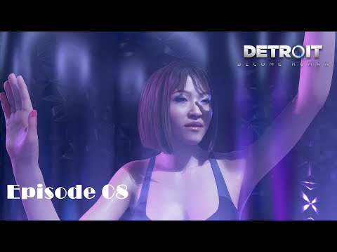 Detroit : Become Human   Episode 08   🎞 The Story of Our future 🎞