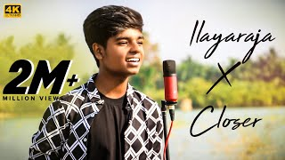 Video Ilayaraja Songs X Closer Mashup Cover By MD | Maestro | Chainsmokers |  (10 Songs In a Row) MP3, 3GP, MP4, WEBM, AVI, FLV April 2019