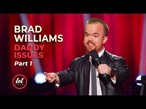 Brad Williams Daddy Issues • Part 1 | LOLflix