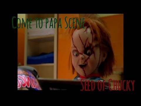 Come to papa Scene Seed Of Chucky Full Scene