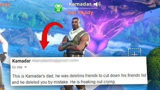 MY BIGGEST FAN DELETED ME ON FORTNITE... (his dad EMAILED me)