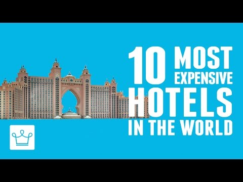 10 Most Expensive Hotels In The World