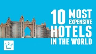 Video 10 Most Expensive Hotels In The World MP3, 3GP, MP4, WEBM, AVI, FLV September 2018