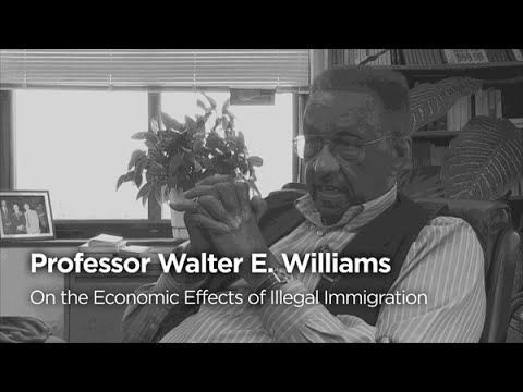 Walter E. Williams on the Economic Effects of Illegal Immigration