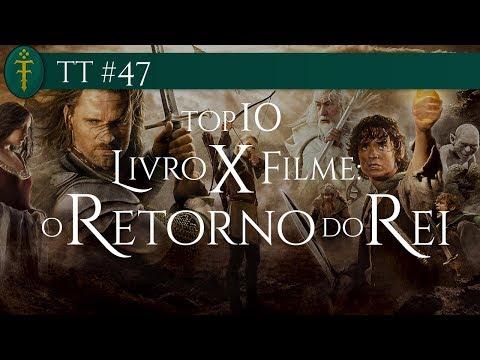 TT #47 - Top 10 Livro x Filme: O Retorno do Rei