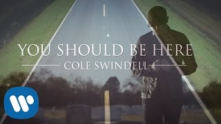 Video Cole Swindell - You Should Be Here (Official Music Video) MP3, 3GP, MP4, WEBM, AVI, FLV Desember 2018