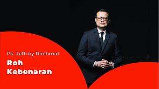 Video Ps. Jeffrey Rachmat - Roh Kebenaran MP3, 3GP, MP4, WEBM, AVI, FLV Juni 2019