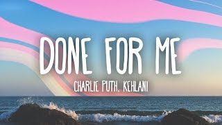 Charlie Puth - Done For Me (Lyrics) feat. Kehlani