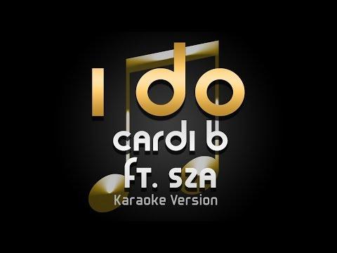 Cardi B - I Do ft. SZA (Karaoke) ♪